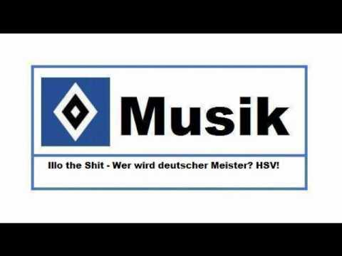 hsv musik 28 illo the shit wer wird deutscher meister hsv youtube. Black Bedroom Furniture Sets. Home Design Ideas