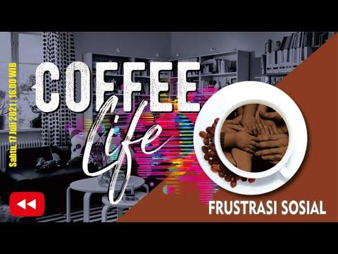 FRUSTRASI SOSIAL - Coffee Life #Rewind