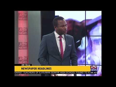 AM Show Newspaper Headlines on JoyNews (28-2-18)