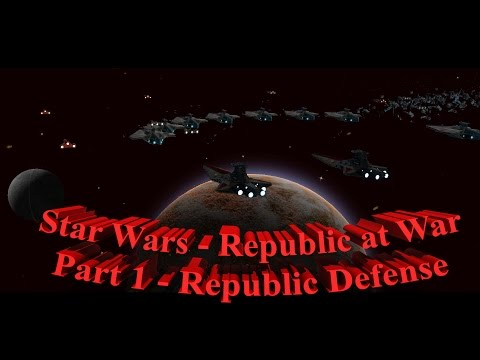 Star Wars - Republic at War | Hard as the Republic | Part 1 | Defense