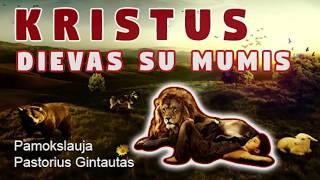 Kristus - Dievas su mumis, Pamokslauja Pastorius Gintautas