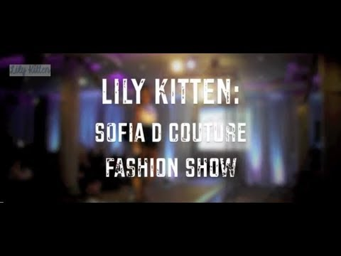Lily Kitten: Sofia D Couture Fashion Show