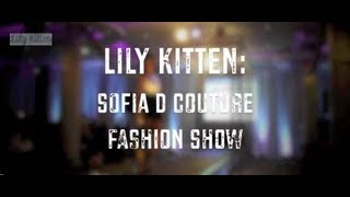 Lily Kitten: Sofia D Couture Fashion Show Thumbnail