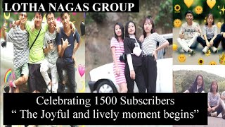 LOTHA NAGAS GROUP.. 1500 Subscribers Celebrate...