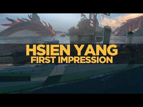 World of Warships - Hsien Yang First Impression