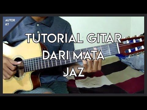 Tutorial Gitar ( Jaz - Dari Mata ) Lengkap!