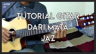 Video Tutorial Gitar ( Jaz - Dari Mata ) Lengkap! download MP3, 3GP, MP4, WEBM, AVI, FLV Maret 2018