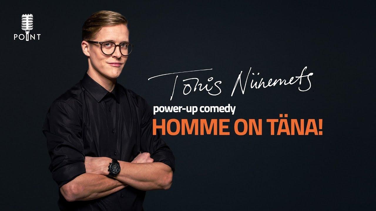 94649af084d Tõnis Niinemets tuleb power-up comedy uue versiooniga - Uudised -  Piletilevi.ee