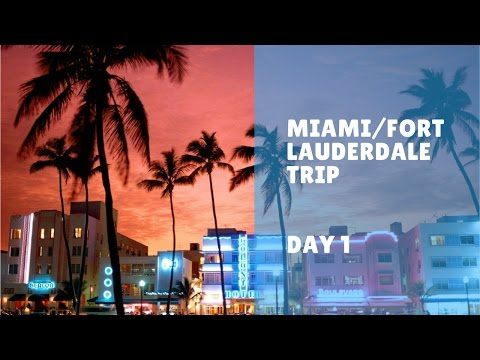 Miami/Fort Lauderdale Trip: Day 1