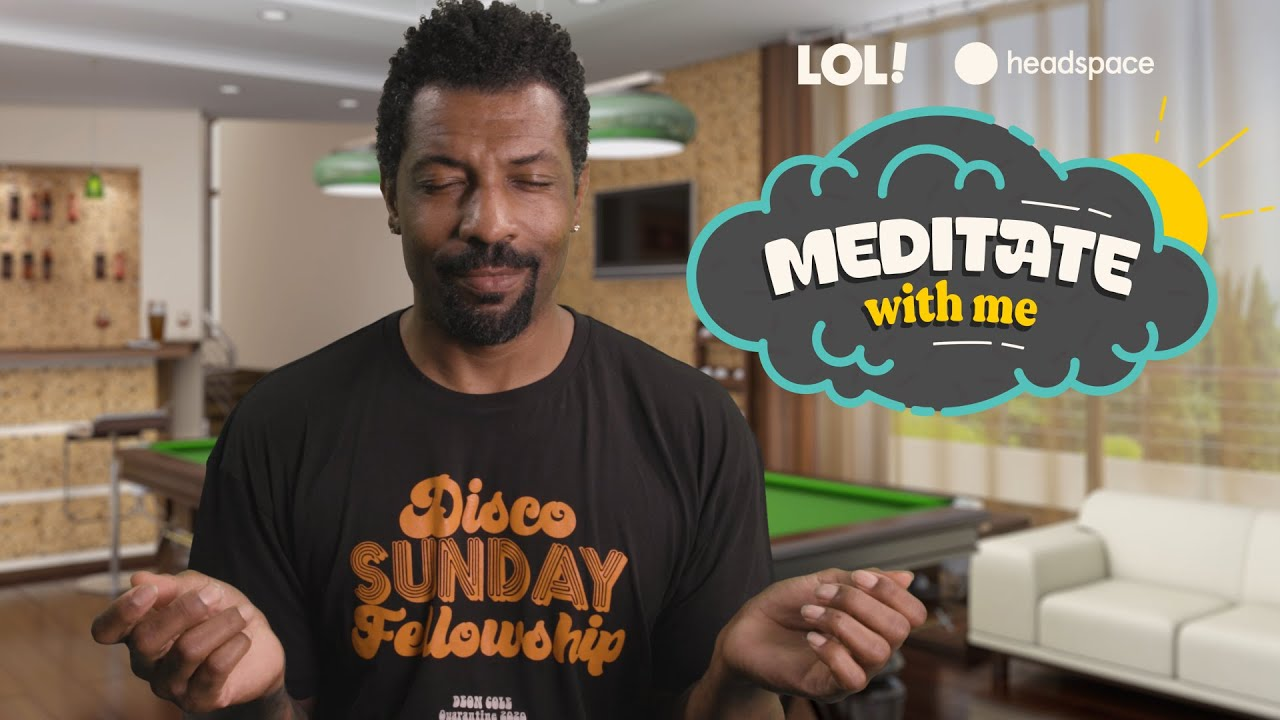 Meditate with Deon Cole | Meditate With Me | Laugh Out Loud Network