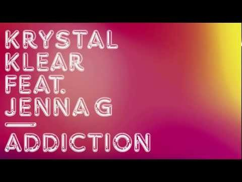 Krystal Klear — Addiction ft. Jenna G [Radio Rip]
