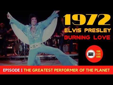 Elvis Presley 1972 Burning Love | Episode 1 | The Greatest Performer On The Planet