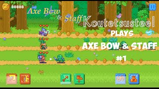 Let's Play - Axe Bow & Staff! Part 1 (Multitasking is not my forte...) ARPG Gameplay, First look.