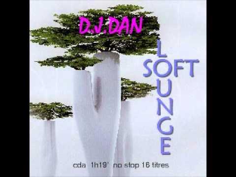 "LOUNGE MUSIC ""SOFT LOUNGE"" by D.J.DAN MIMI"