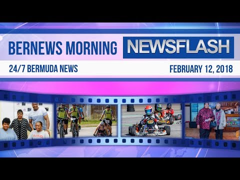 Bernews Newsflash For Monday February 12, 2018