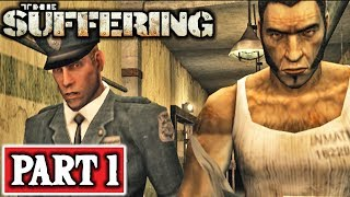 THE SUFFERING Gameplay Walkthrough Part 1 - INTRO - PC Horror Game - No Commentary