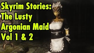 Skyrim Stories - The Lusty Argonian Maid Vol 1 & 2