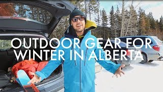 The outdoor gear you need in Alberta in winter | With Malcolm Sangster | Alberta, Canada