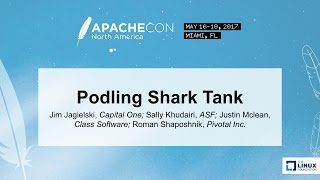 Podling Shark Tank - Jim Jagielski, Sally Khudairi, Justin Mclean, and Roman Shaposhnik