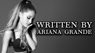 Songs That Were WRITTEN By Ariana G...