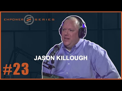 Empower Series #23 - Jason Killough | You Want To Buy A Franchise Use A Franchise Broker