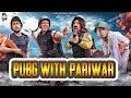 PUBG With Pariwar | Harsh Beniwal