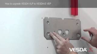 VESDA-E VEP: How to Upgrade a VESDA VLP to a VESDA-E VEP