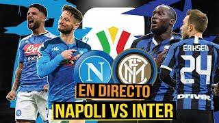 NAPOLI vs INTER de COPPA ITALIA COMENTARIOS en DIRECTO PARTIDO en VIVO