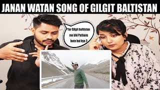 Janan Watan Song of Gilgit Baltistan | Indian Reaction