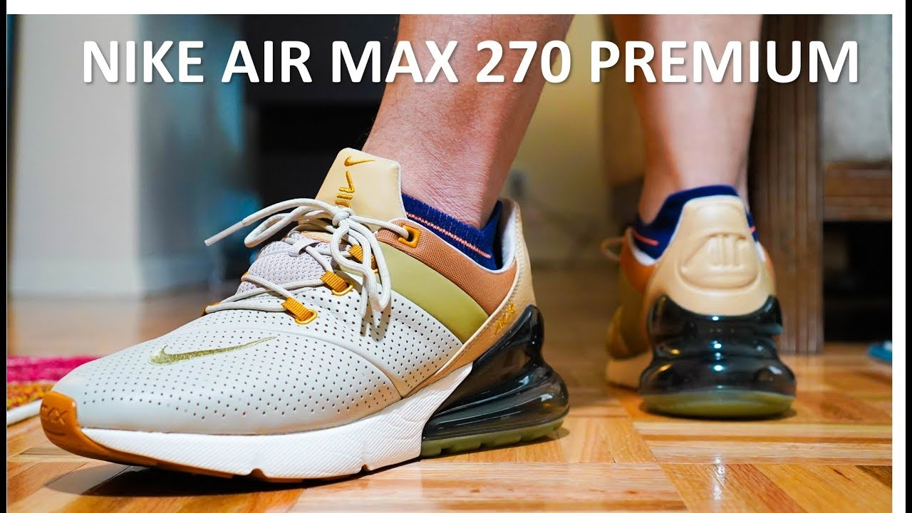 big sale 91f96 559d0 Air Max 270 Premium - Review   On-feet