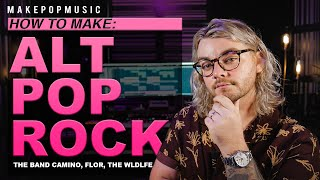 How To Make Alternative Pop Rock (The Band Camino, flor, THE WLDLFE) | Make Pop Music