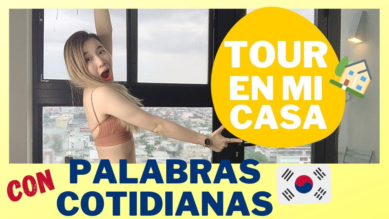 PALABRAS COTIDIANAS COREANAS CON ¡TOUR EN MI CASA!