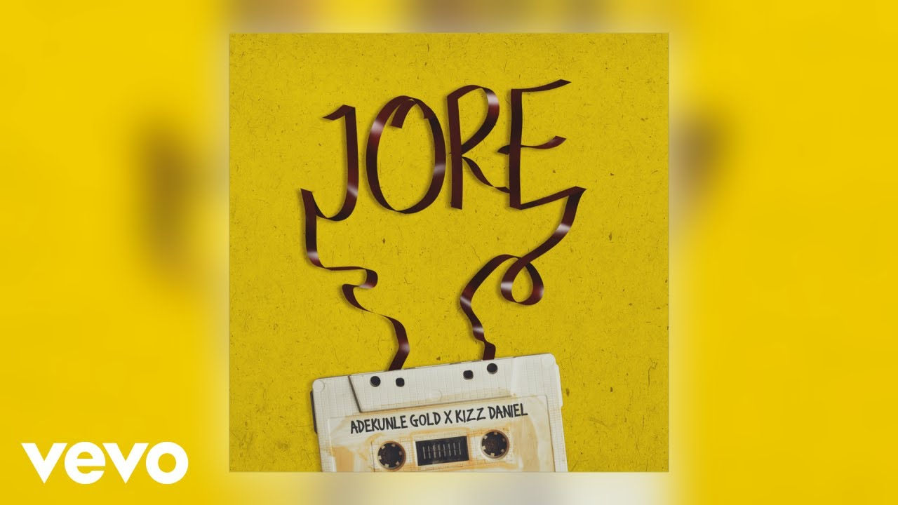 Adekunle Gold - Jore (Official Audio) ft. Kizz Daniel