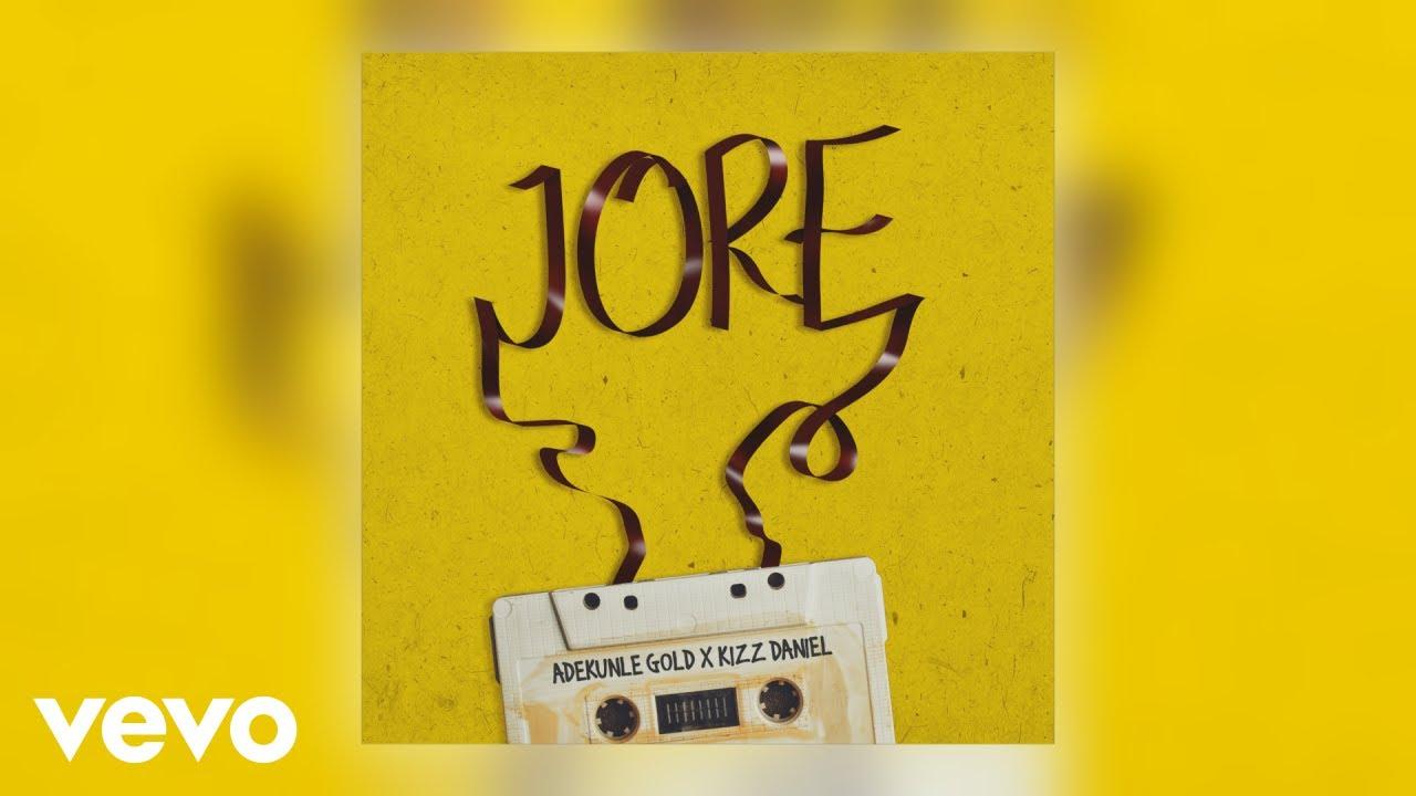 Adekunle Gold - Jore (Official Audio) ft. Kizz Daniel
