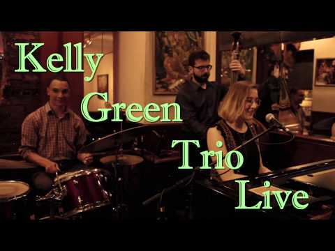 Kelly Green Trio - Nobody Else But Me
