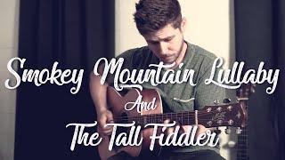 Smokey Mountain Lullaby/Tall Fiddler - Collin Hill