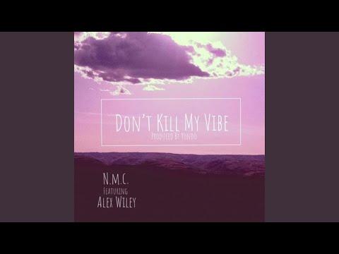 Don't Kill My Vibe, Pt. 2 (feat. Alex Wiley & Mychael Shakur)