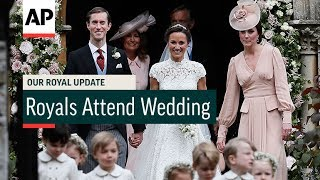 Royals Attend Pippa Middleton's Wedding - 2017 | Our Royal Update # 31
