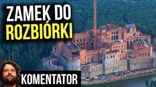 Zamek w Puszczy Noteckiej do Rozbiórki - Kto Zapłaci? - Komentator