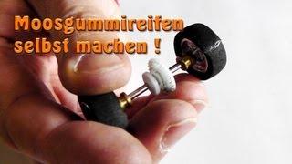 MOOSGUMMIREIFEN selbst machen - Slotracing / Carrera Bahn - Do it yourself No. 17