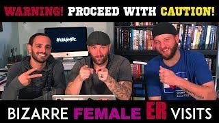 Bizarre Female ER Visits