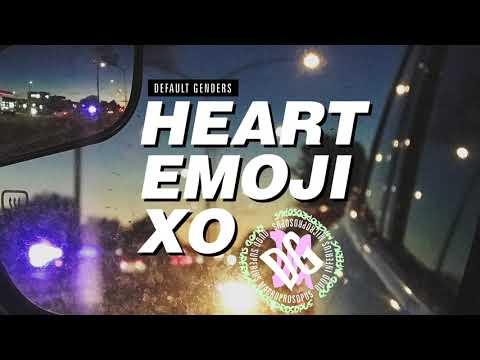 default genders - heart emoji xo Mp3