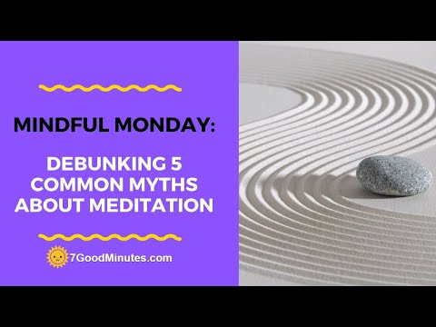 Mindful Monday: Debunking 5 Common Myths About Meditation