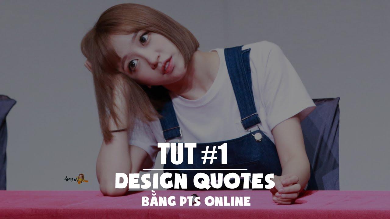 TUT #1 | Design ảnh bìa quotes bằng Photoshop Online