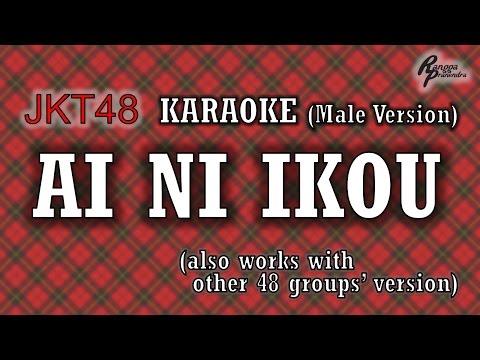 JKT48 - Ai ni Ikou KARAOKE (Male Version)