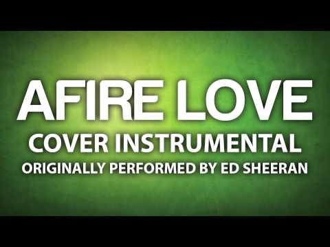 Afire Love (Cover Instrumental) [In the Style of Ed Sheeran]