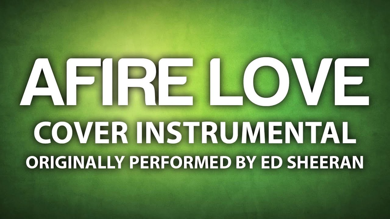 afire love cover instrumental in the style of ed