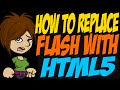 How to Replace Flash with HTML5