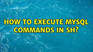 How to execute mysql commands in sh?