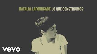 Natalia Lafourcade - Lo Que Construimos (Audio) thumbnail